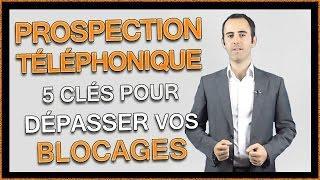 Prospection Téléphonique: 5 Clés pour prospecter par téléphone efficacement et sans blocages