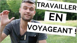 COMMENT TRAVAILLER EN VOYAGEANT ! (LA SOLUTION POUR ETRE LIBRE)
